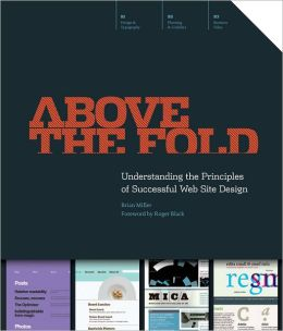 Above the Fold: Understanding the Principles of Successful Web Site Design (PagePerfect NOOK Book)