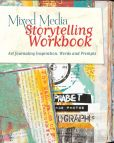 Book Cover Image. Title: Mixed Media Storytelling Workbook:  Art Journaling Inspiration, Words and Prompts, Author: Kristy Conlin