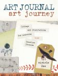 Book Cover Image. Title: Art Journal Art Journey:  Collage and Storytelling for Honoring Your Creative Process, Author: Nichole Rae