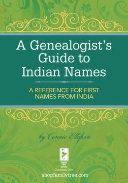 A Genealogist's Guide to Indian Names: A Reference for First Names from India