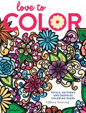 Love to Color: Petals, Patterns and Doodles Coloring Pages