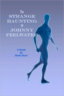 The Strange Haunting of Johnny Feelwater