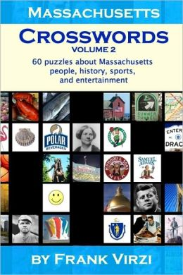 Massachusetts Crosswords: 60 Fun Puzzles about Sports, Entertainment, and History of the Bay State