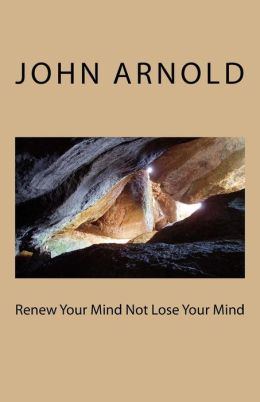 Renew Your Mind Not Loose Your Mind
