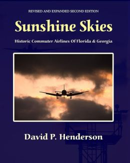 Sunshine Skies: Historic Commuter Airlines of Florida and Georgia