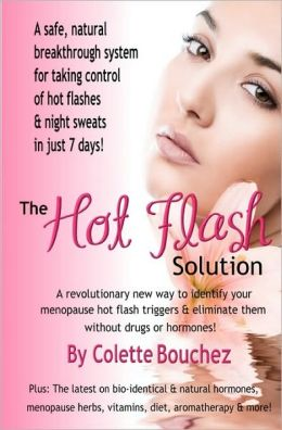 The Hot Flash Solution: A Breakthrough Program for Taking Control of Hot Flashes in Just 7 Days!