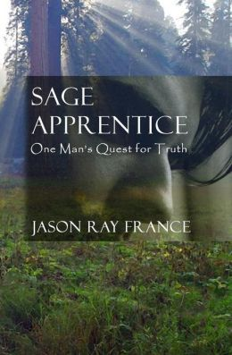 Sage Apprentice: One Man's Quest for Truth