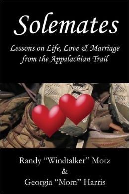 Solemates: Lessons on Life, Love and Marriage from the Appalachian Trail