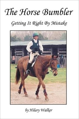 The Horse Bumbler: Getting It Right by Mistake