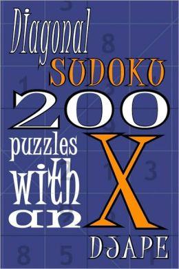 Diagonal Sudoku: 200 Puzzles with an X