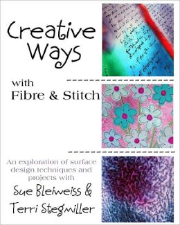 Creative Ways with Fibre and Stitch