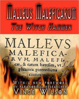 Malleus Maleficarum: The Witch Hammer