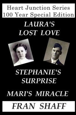 Heart Junction Series 100 Year Special Edition: Laura's Lost Love, Stephanie's Surprise, Mari's Miracle