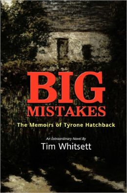 Big Mistakes: The Memoirs of Tyrone Hatchback