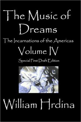 The Music of Dreams: The Incarnations of the Americas