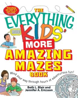 The Everything Kids' More Amazing Mazes Book: Wind your way through hours of adventurous fun!