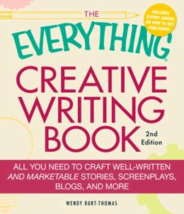 The Everything Creative Writing Book: All you need to know to write novels, plays, short stories, screenplays, poems, articles, or blogs