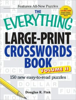 The Everything Large-Print Crosswords Book, Volume II: 150 all-new puzzles - bigger and better than ever!