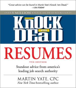 Knock 'em Dead Resumes: Standout Advice from America's Leading Job Search Authority