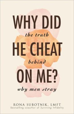 Why Did He Cheat on Me?: The Truth Behind Why Men Stray (PagePerfect NOOK Book)