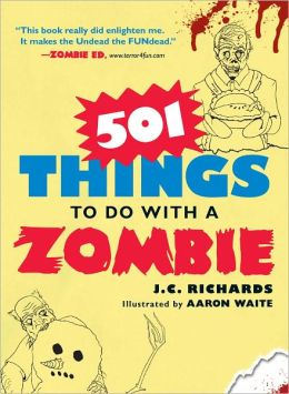 501 Things to Do with a Zombie (PagePerfect NOOK Book)