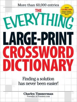 The Everything Large-Print Crossword Dictionary: Finding a solution has never been easier! (PagePerfect NOOK Book)