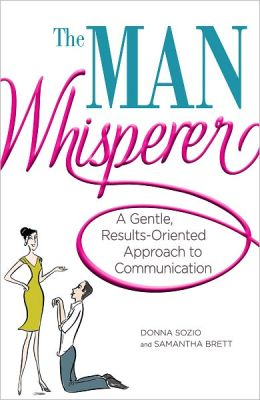 The Man Whisperer: A Gentle, Results-Oriented Approach to Communication (PagePerfect NOOK Book)
