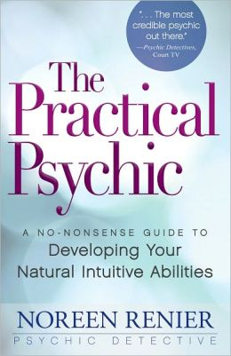 The Practical Psychic: A No-Nonsense Guide to Developing Your Natural Abilities (PagePerfect NOOK Book)
