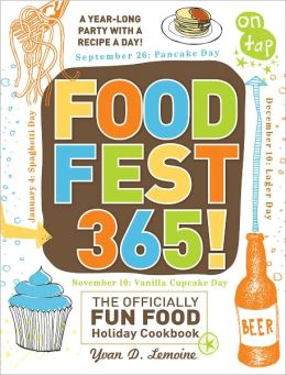 FoodFest 365!: The Officially Fun Food Holiday Cookbook (PagePerfect NOOK Book)