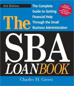 The SBA Loan Book, 3rd Edition: The Complete Guide to Getting Financial Help Through the Small Business Administration (PagePerfect NOOK Book)