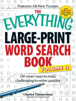 The Everything Large-Print Word Search Book, Vol II: 150 more easy to read, challenging to solve puzzles