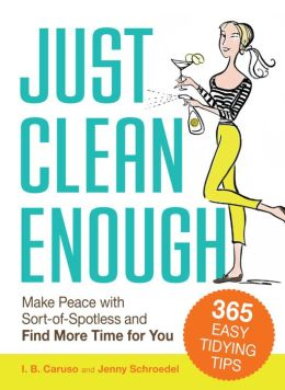 Just Clean Enough: Home Organization in an Imperfect World