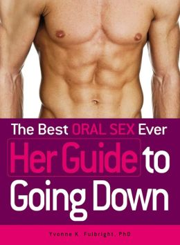 The Best Oral Sex Ever - Her Guide to Going Down