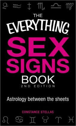 The Everything Sex Signs Book, 2nd Edition: Astrology between the sheets (PagePerfect NOOK Book)