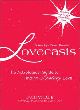 Lovecasts: The Astrological Guide to Finding Lasting Love (PagePerfect NOOK Book)
