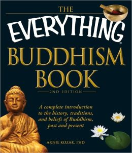 The Everything Buddhism Book, 2nd Edition: A complete introduction to the history, traditions, and beliefs of Buddhism, past and present (PagePerfect NOOK Book)