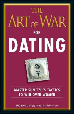 The Art of War for Dating: Master Sun Tzu's Tactics to Win Over Women (PagePerfect NOOK Book)