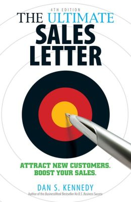 The Ultimate Sales Letter, 4th Edition: Attract New Customers. Boost your Sales. (PagePerfect NOOK Book)