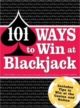 101 Ways to Win Blackjack: Includes Tips to Win at the Casino and Online (PagePerfect NOOK Book)