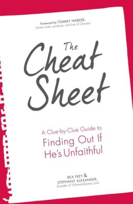 The Cheat Sheet: A Clue-by-Clue Guide to Finding Out If He's Unfaithful