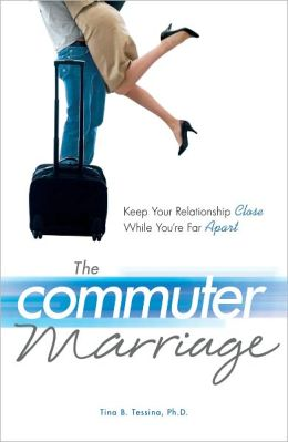 The Commuter Marriage: Keep Your Relationship Close While You're Far Apart (PagePerfect NOOK Book)