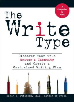 The Write Type: Discover Your True Writer's Identity and Create a Customized Writing Plan (PagePerfect NOOK Book)