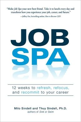 Job Spa: 12 Weeks to Refresh, Refocus, and Recommit to Your Career (PagePerfect NOOK Book)