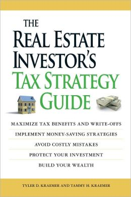 The Real Estate Investor's Tax Strategy Guide: Maximize tax benefits and write-offs, Implement money-saving strategies?Avoid costly mistakes,,Protect your investment.. Build your wealth (PagePerfect NOOK Book)