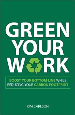 Green Your Work: Boost Your Bottom Line While Reducing Your Carbon Footprint (PagePerfect NOOK Book)
