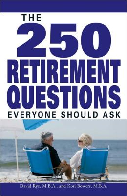 The 250 Retirement Questions Everyone Should Ask (PagePerfect NOOK Book)