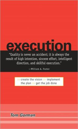 Execution: Create the Vision. Implement the Plan. Get the Job Done. (PagePerfect NOOK Book)