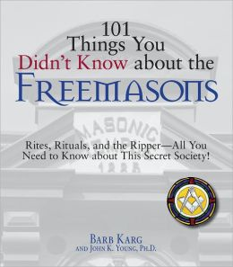 101 Things You Didn't Know About The Freemasons: Rites, Rituals, and the Ripper-All You Need to Know About This Secret Society! (PagePerfect NOOK Book)