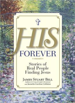 His Forever: Stories of Real People Finding Jesus (PagePerfect NOOK Book)