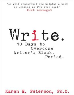 Write.: 10 Days to Overcome Writer's Block. Period. (PagePerfect NOOK Book)